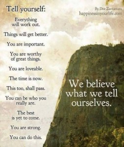 we believe what we tell ourself