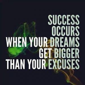 Dream>Excuses=Success